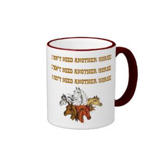 I don't Need Another Horse Ringer Mug