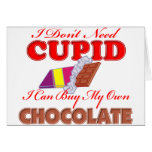 I Don't Need Cupid Greeting Card