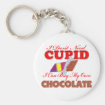 I Don't Need Cupid Key Chains