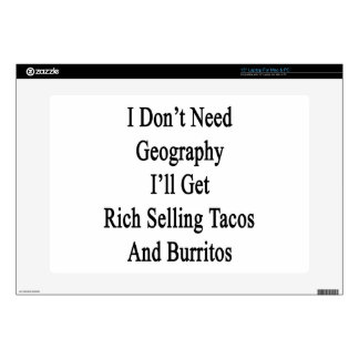 I Don't Need Geography I'll Get Rich Selling Tacos Laptop Decals