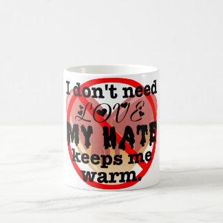 I don't need love coffee mug