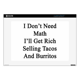 I Don't Need Math I'll Get Rich Selling Tacos And Decal For Laptop
