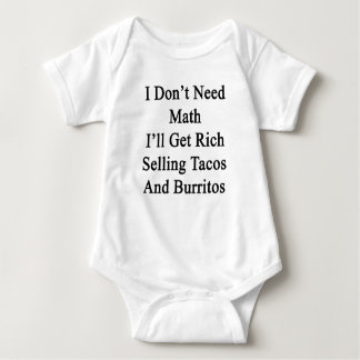 I Don't Need Math I'll Get Rich Selling Tacos And Shirt