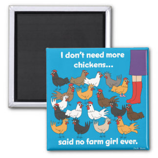 I don't need more chickens...Magnet 2 Inch Square Magnet