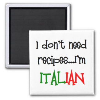 i don't need recipes, i'm italian magnet