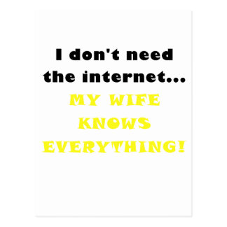 I Dont Need the Internet My Wife Knows Everything Postcard