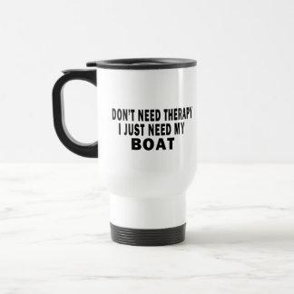 I don't need therapy. I just need my boat - funny Travel Mug