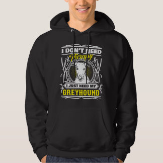 I don't need therapy I just need my Greyhound Hoodie