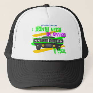 I don't need to appear, I am Trucker Hat