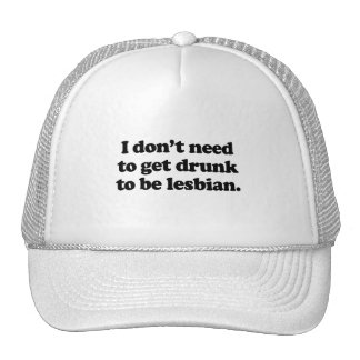I don't need to get drunk hat