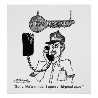 I Don't Open Child-Proof Caps Poster