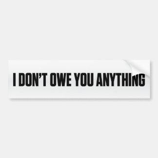 I Don't Owe You Bumper Sticker