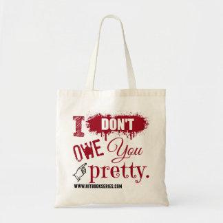 I don't owe you pretty TOTE Budget Tote Bag