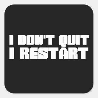 I Don't Quit, I Restart Square Sticker