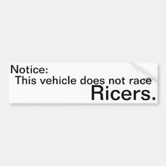 I don't race ricers. bumper sticker