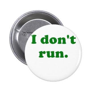 I Dont Run Pinback Button