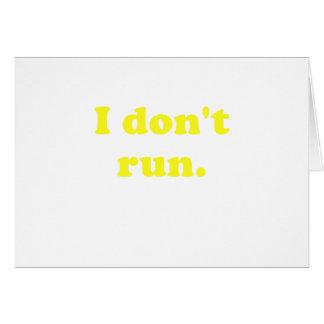 I Dont Run Greeting Card