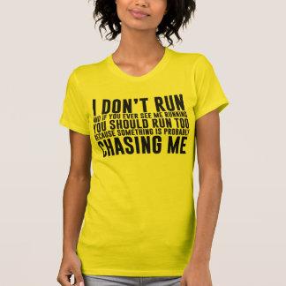 I Don't Run Funny Running T-Shirt