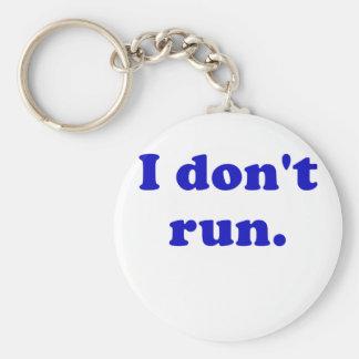I Dont Run Keychains