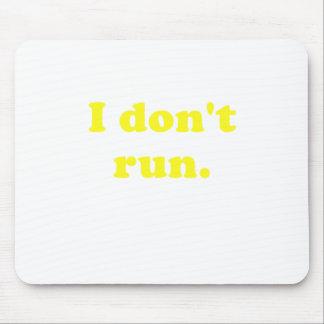 I Dont Run Mousepads