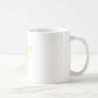 I Dont Run Classic White Coffee Mug