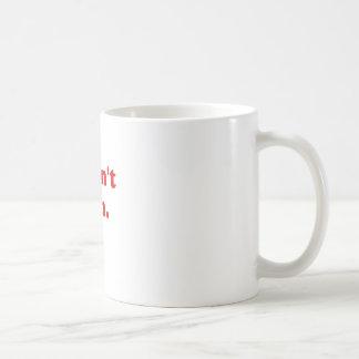 I Dont Run Coffee Mugs