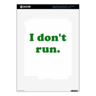 I Dont Run iPad 3 Skin