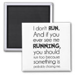 I Don't Run.  Something Is Probably Chasing Me. 2 Inch Square Magnet