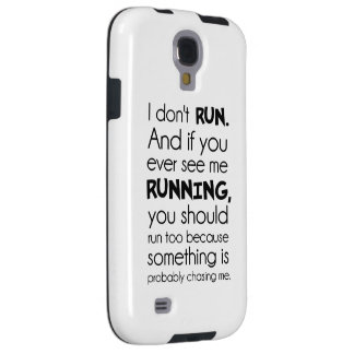 I Don't Run.  Something Is Probably Chasing Me. Galaxy S4 Case