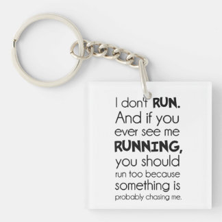 I Don't Run.  Something Is Probably Chasing Me. Keychain