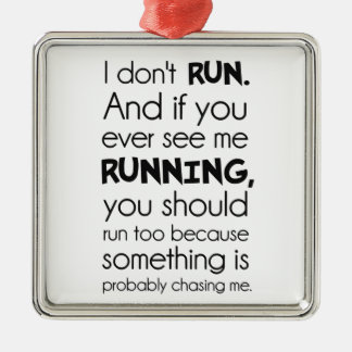 I Don't Run.  Something Is Probably Chasing Me. Christmas Tree Ornament