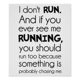 I Don't Run.  Something Is Probably Chasing Me. Posters