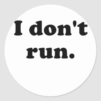 I Dont Run Stickers