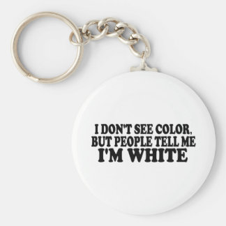 I Don'T See Color Basic Round Button Keychain