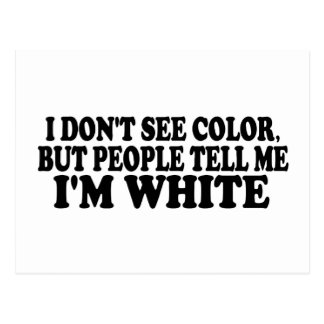 I Don'T See Color Post Card