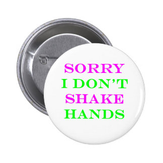 I Don't Shake Hands 2 2 Inch Round Button