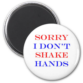 I Don't Shake Hands 2 Inch Round Magnet