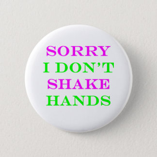 I Don't Shake Hands 2 Pinback Button