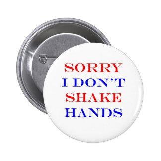 I Don't Shake Hands 2 Inch Round Button