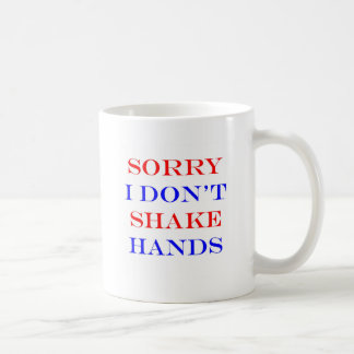 I Don't Shake Hands Coffee Mug