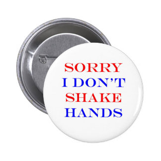 I Don't Shake Hands Pinback Button