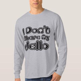 I Don't Share My Jello Shirt