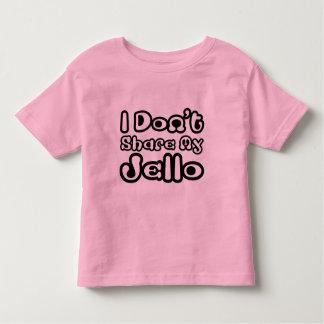 I don't share my jello toddler t-shirt