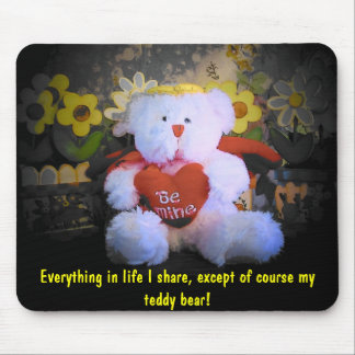 I don't share my teddy bear mouse pad