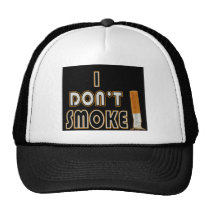 I DON'T SMOKE! TRUCKER HAT