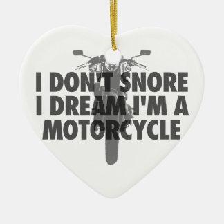 I don't snore I dream I'm a Motorcycle Ceramic Ornament