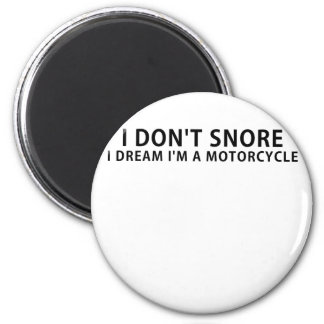 I Dont Snore I Dream Im a Motorcycle Magnet