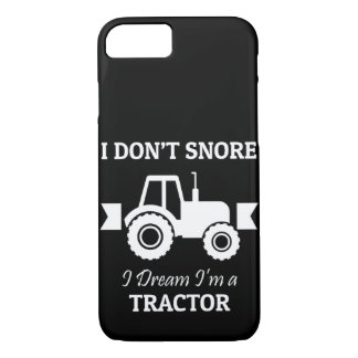 I Dont Snore I Dream Im A Tractor iPhone 8/7 Case