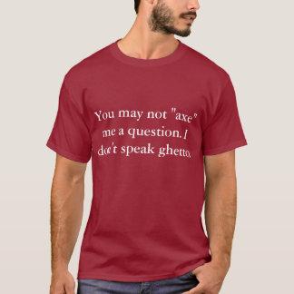 I Don't Speak Ghetto T-Shirt