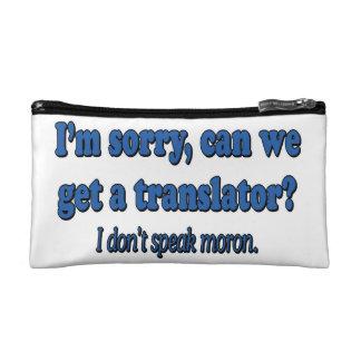 I DON'T SPEAK MORON COSMETIC BAG